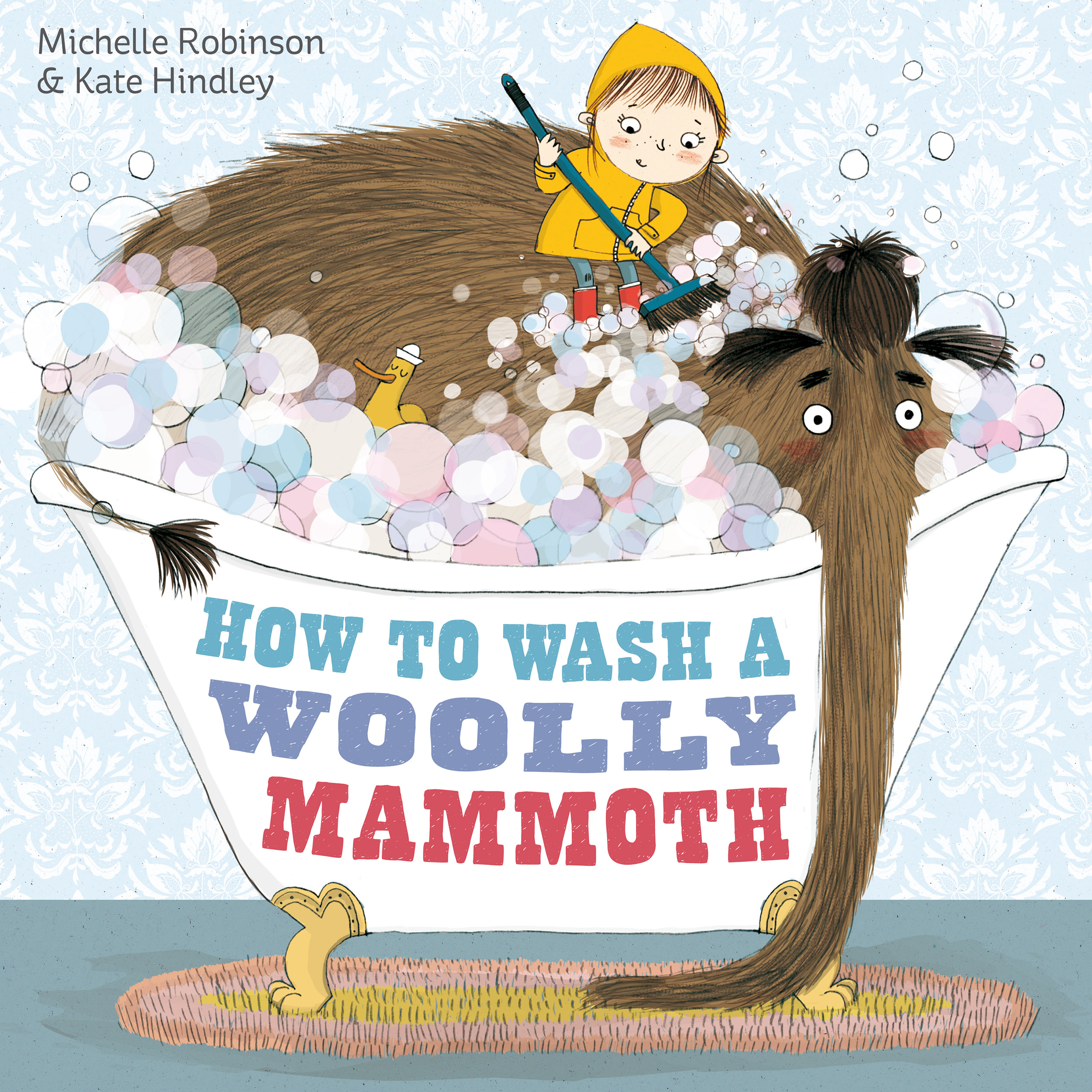 How to Wash a Woolly Mammoth | Book by Michelle Robinson, Kate Hindley |  Official Publisher Page | Simon & Schuster UK