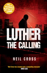 Luther: The Calling by Neil Cross