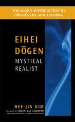Eihei Dogen: Mystical Realist