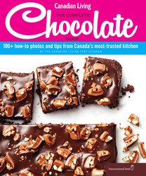 Canadian Living: The Complete Chocolate Book