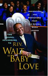 The Gospel According to Rev. Walt 'Baby' Love