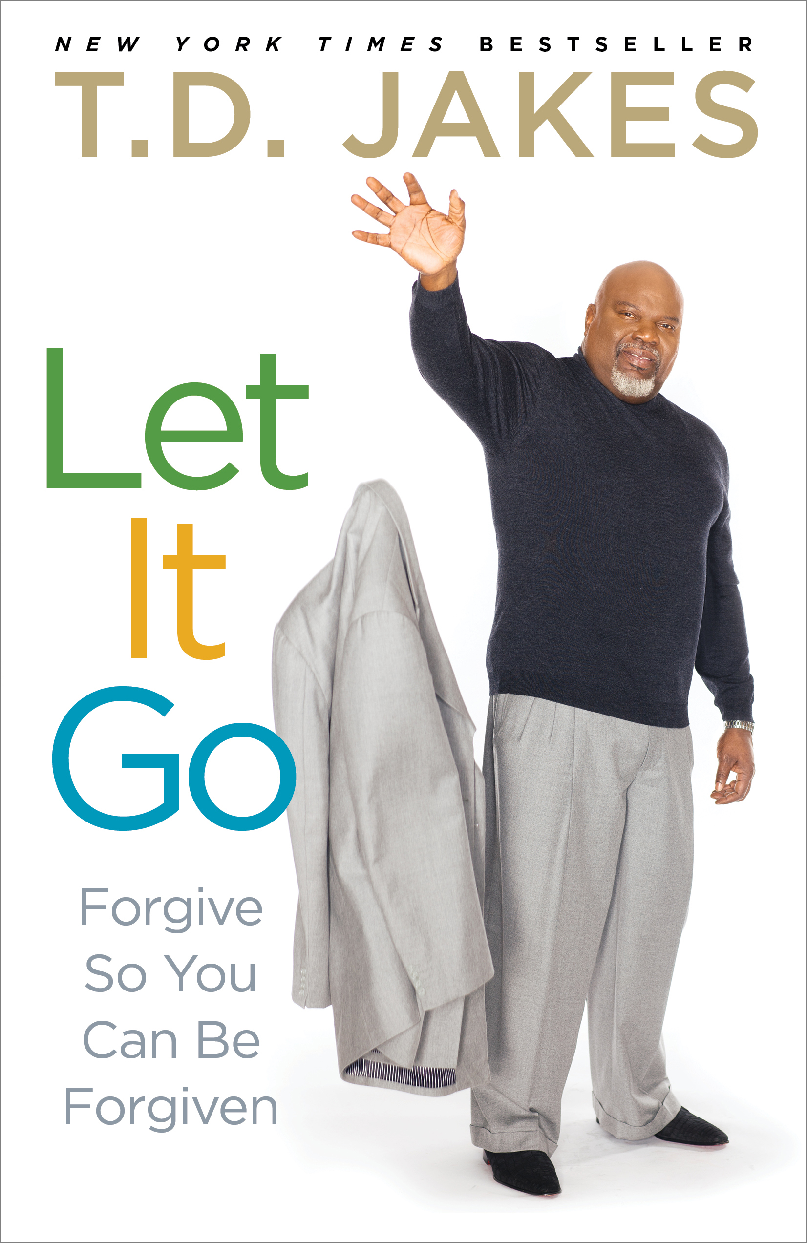 Let It Go | Book by T D  Jakes | Official Publisher Page | Simon