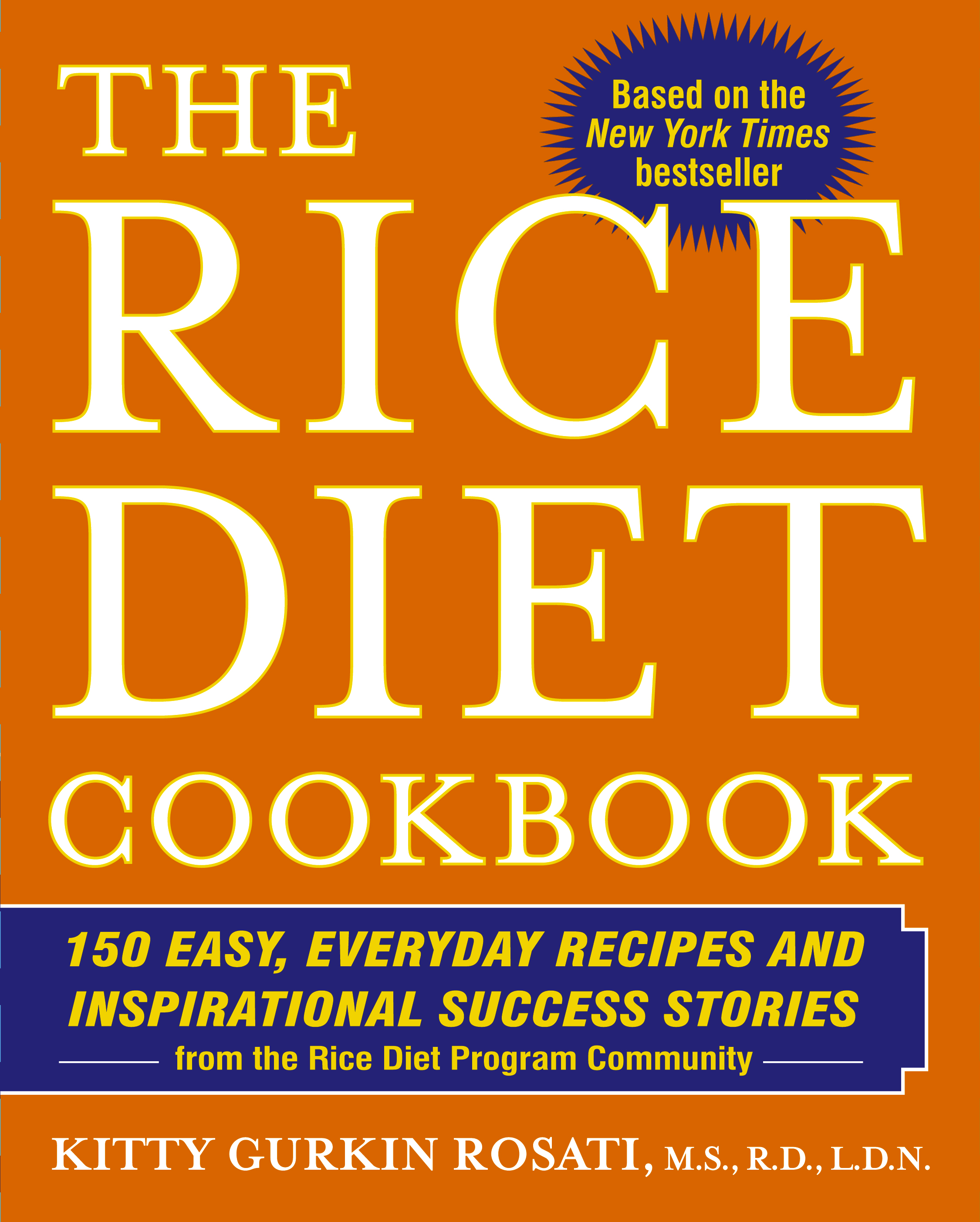 The rice diet cookbook ebook by kitty gurkin rosati official 150 easy everyday recipes and inspirational success stories from the rice diet program community fandeluxe Gallery