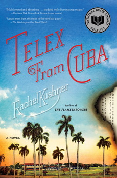 Telex from Cuba | Book by Rachel Kushner | Official ...