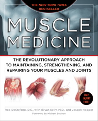Buy Muscle Medicine: The Revolutionary Approach to Maintaining, Strengthening, and Repairing Your Muscles and Joints