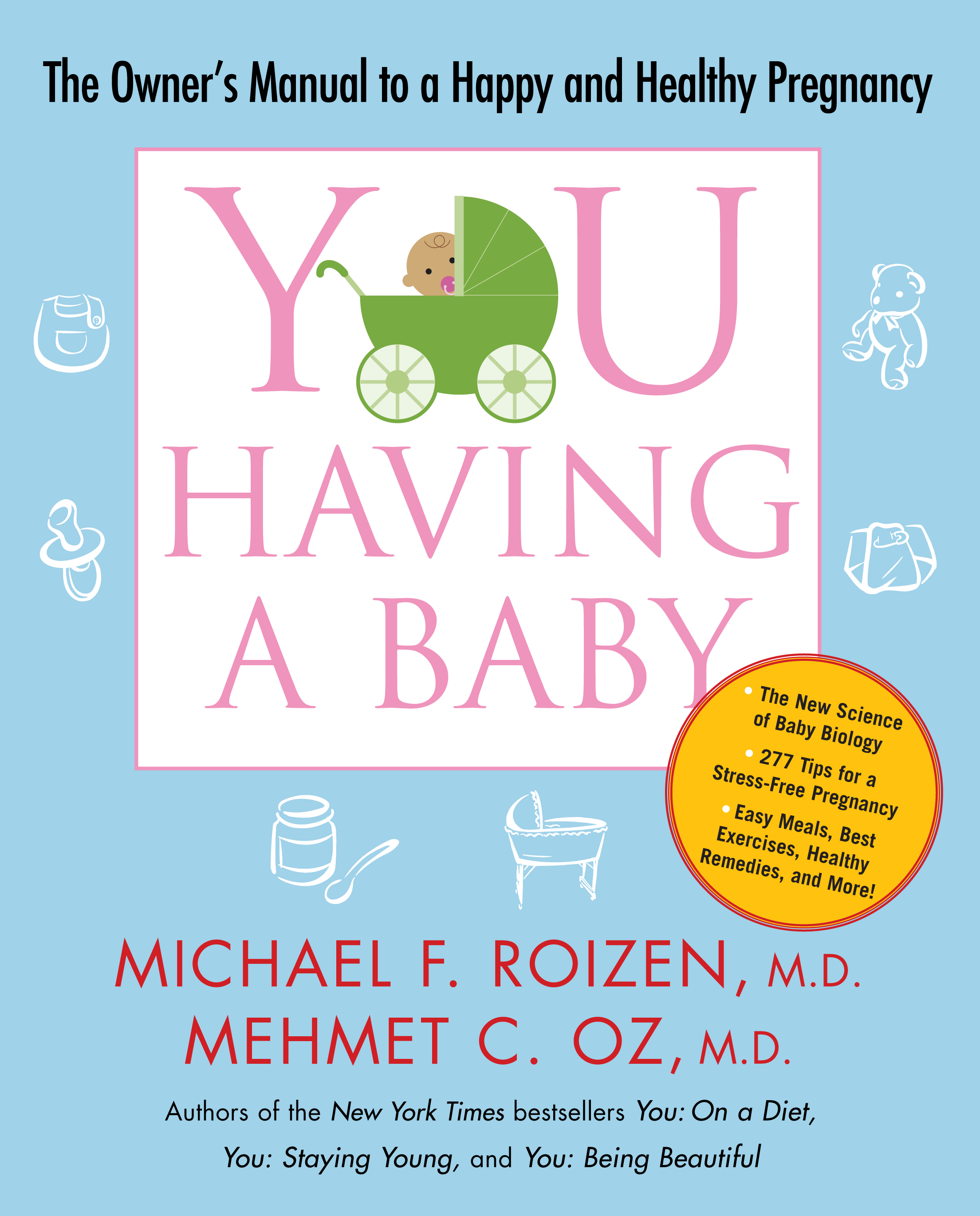 You having a baby book by michael f roizen mehmet oz official the owners manual to a happy and healthy pregnancy fandeluxe Choice Image
