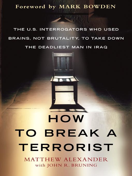 How To Break A Terrorist Ebook By Matthew Alexander John Bruning