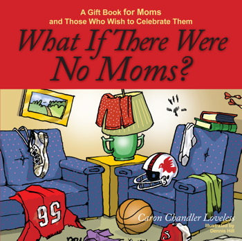 What If There Were No Moms?