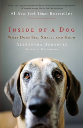 Buy Inside of a Dog: What Dogs See, Smell, and Know