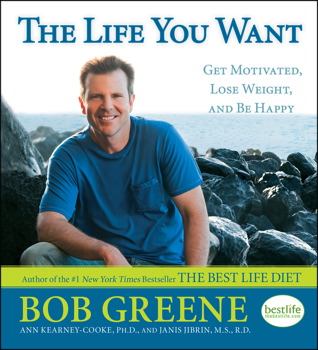 Buy The Life You Want: Get Motivated, Lose Weight, and Be Happy