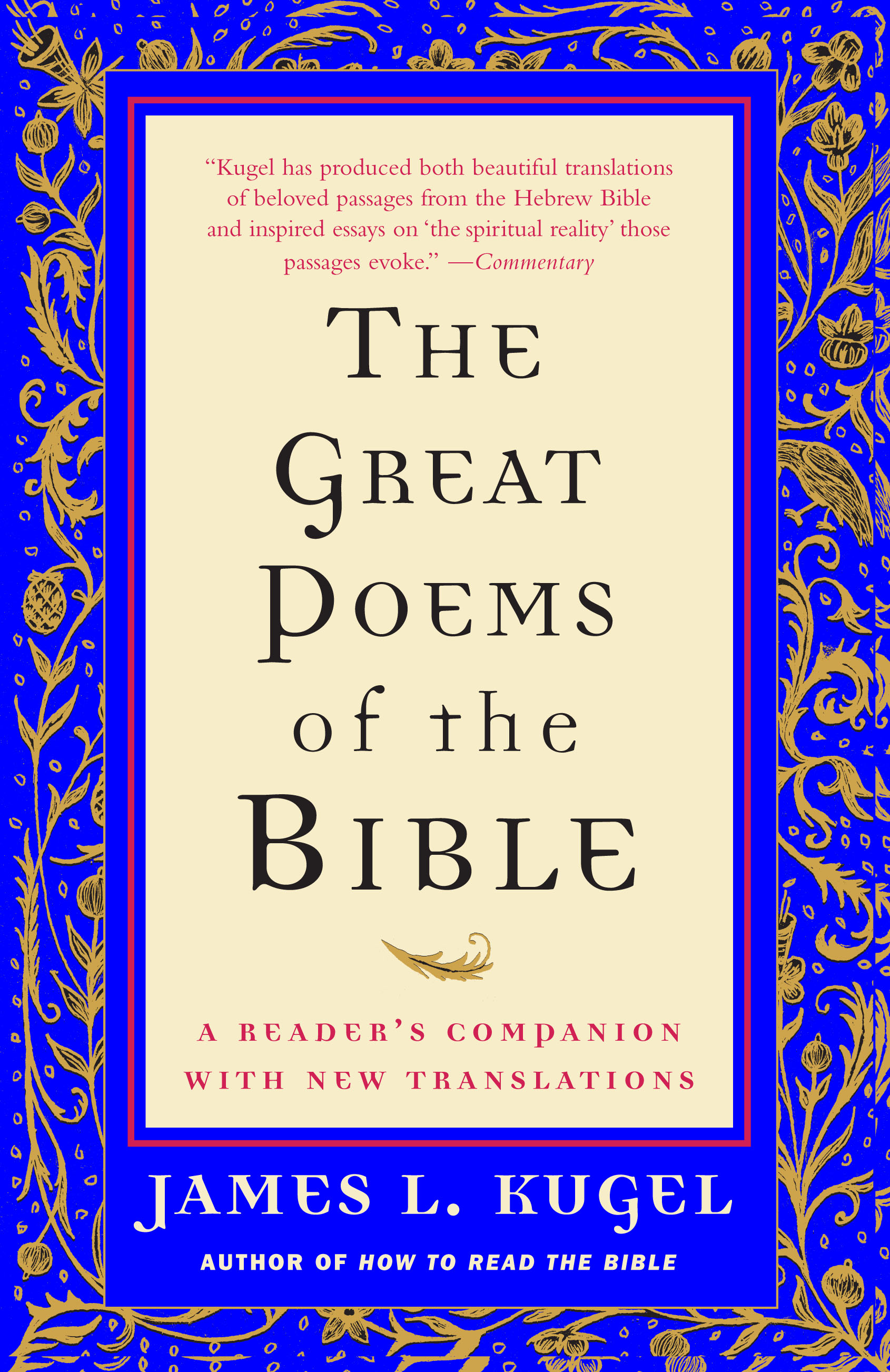 the great poems of the bible book by james l kugel official  the great poems of the bible book by james l kugel official publisher page simon schuster