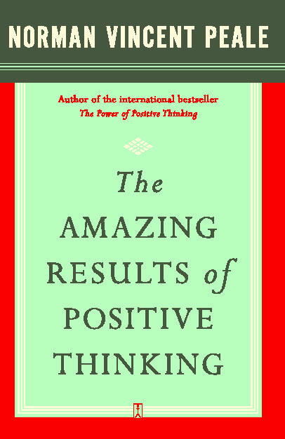 The Power Of Positive Thinking Quotes Norman Vincent Peale: The Amazing Results Of Positive Thinking EBook By Dr