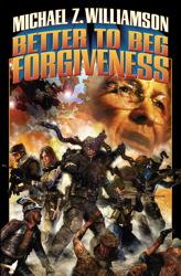 Better to Beg Forgiveness...