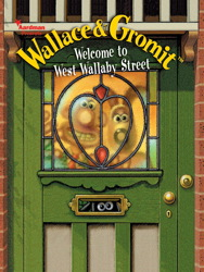 Wallace & Gromit: Welcome to West Wallaby Street