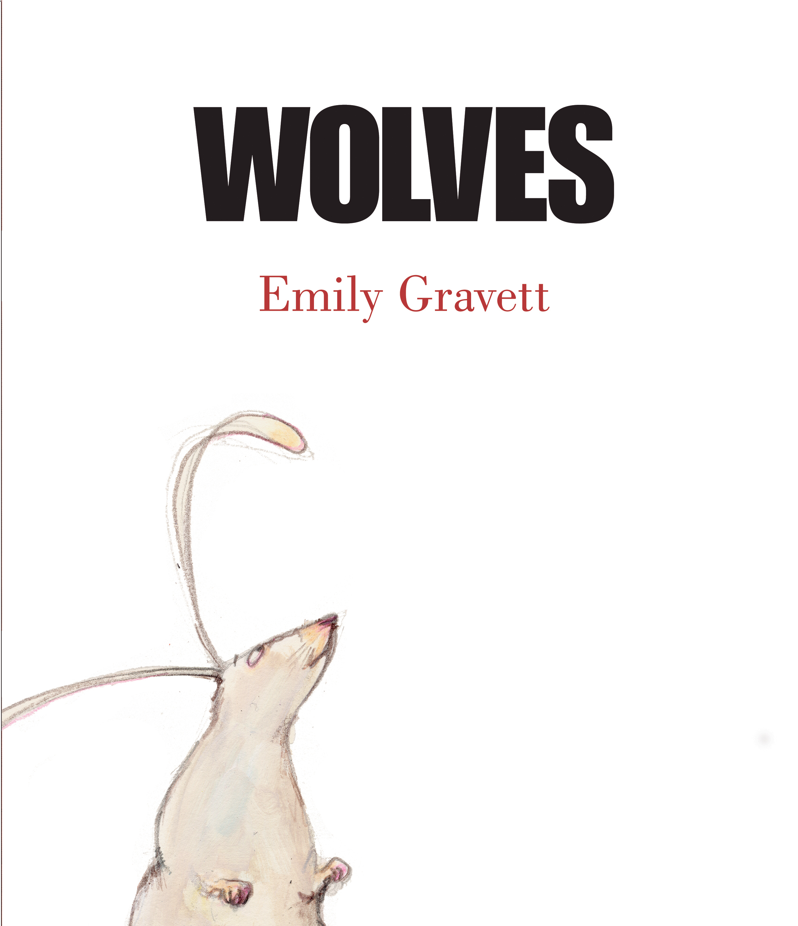 Wolves Book By Emily Gravett Official Publisher Page