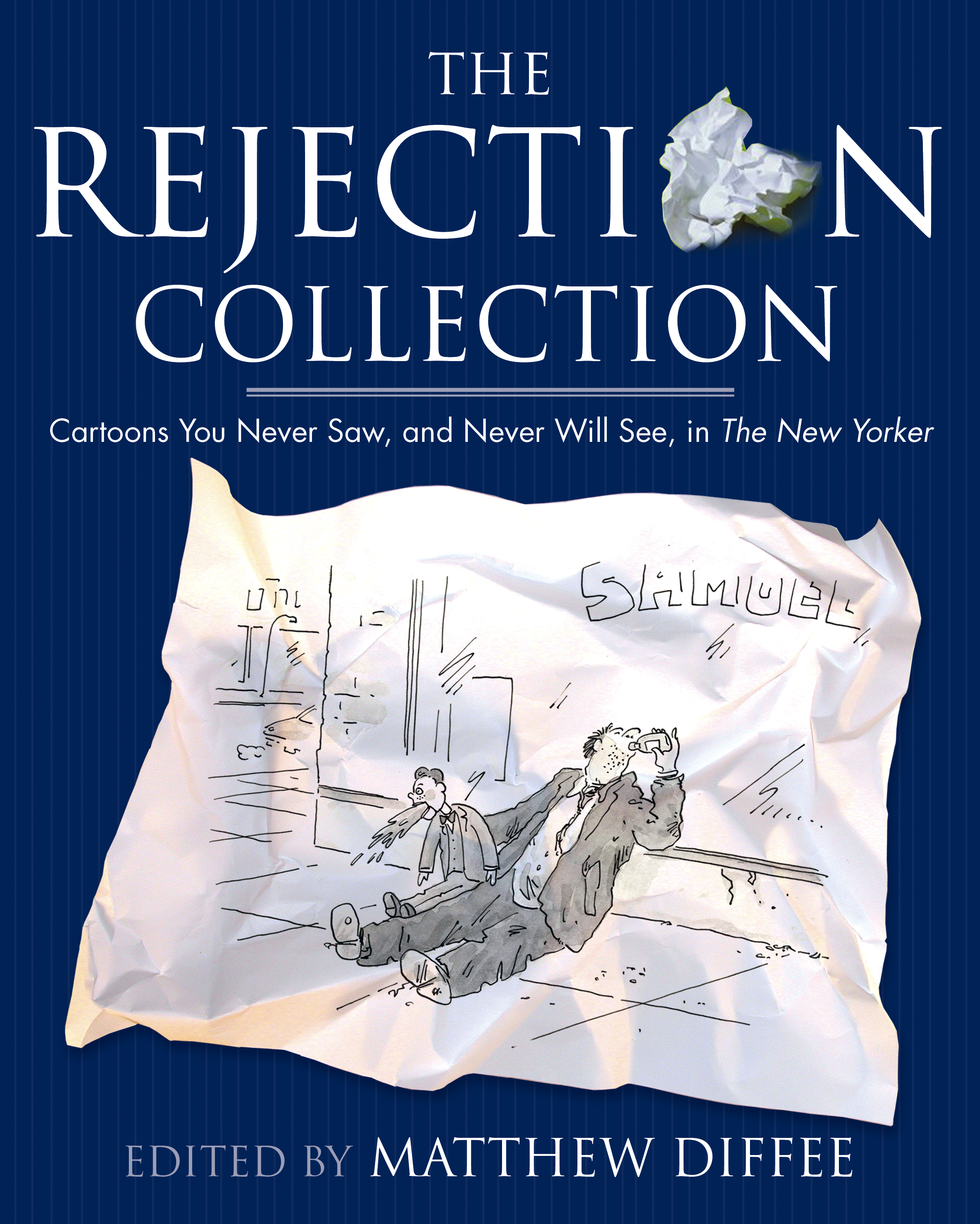 the rejection collection book by matthew diffee robert mankoff