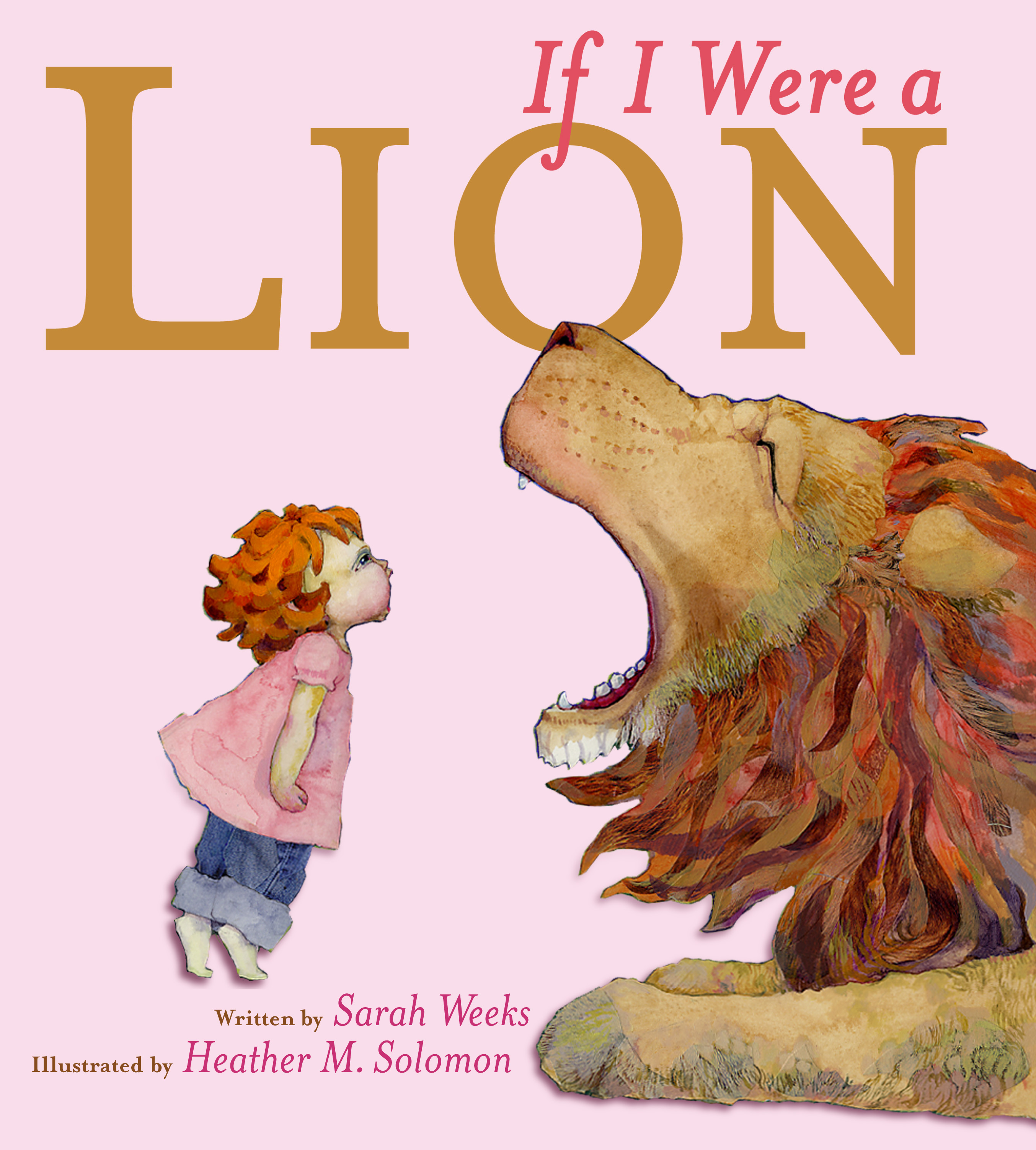 if i were a lion book by sarah weeks heather m solomon