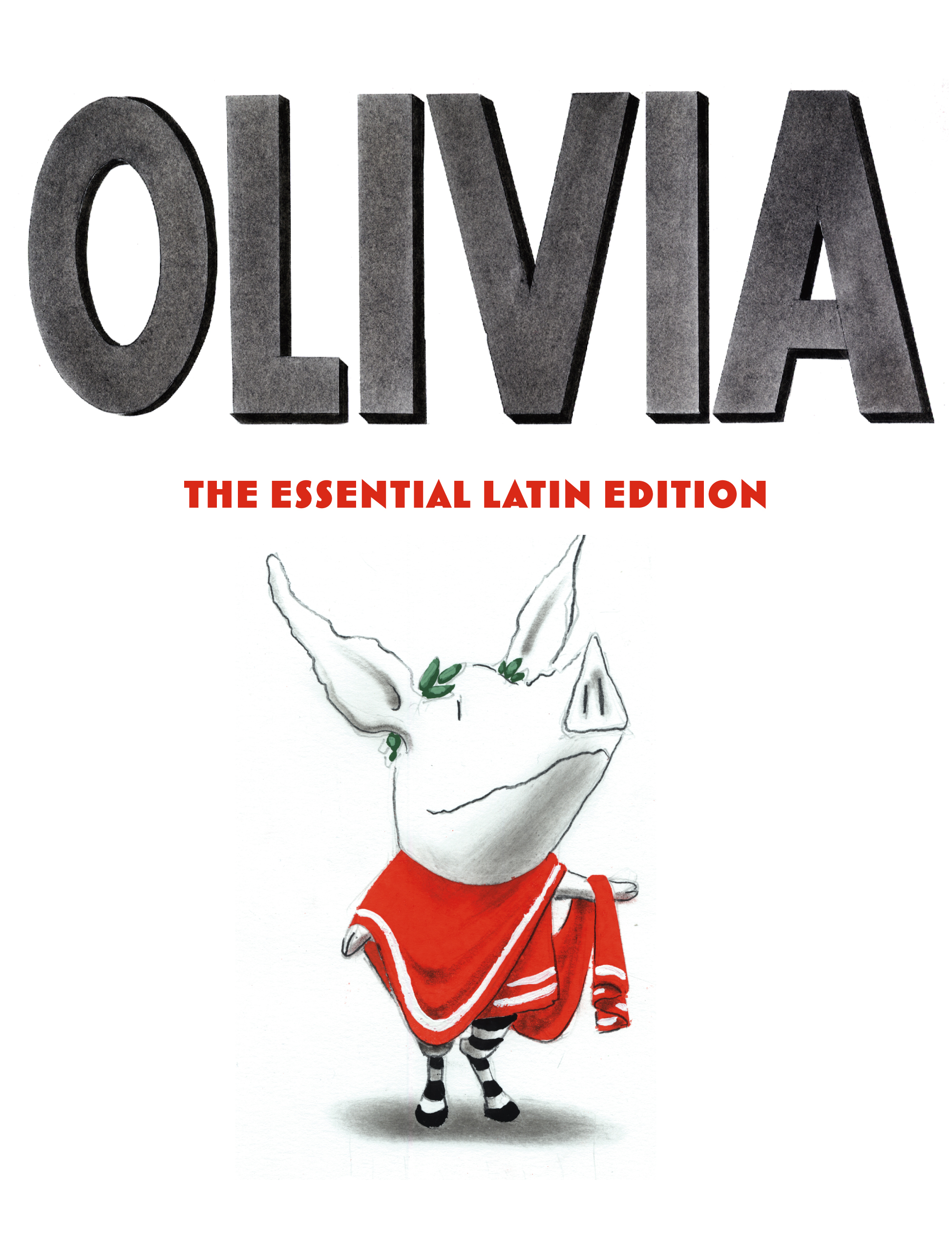 Book Cover Image (jpg): Olivia: The Essential Latin Edition