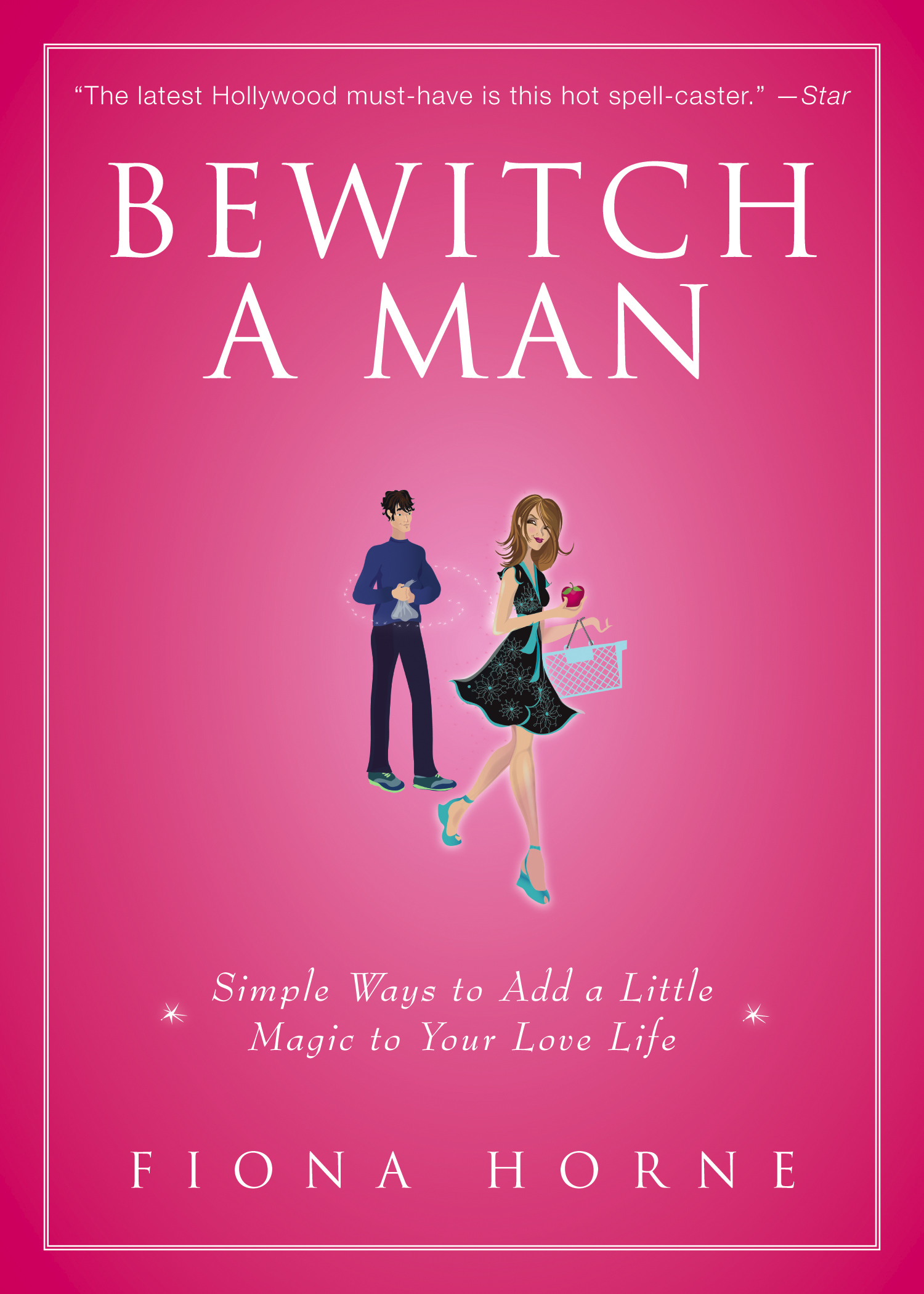 How to bewitch a man