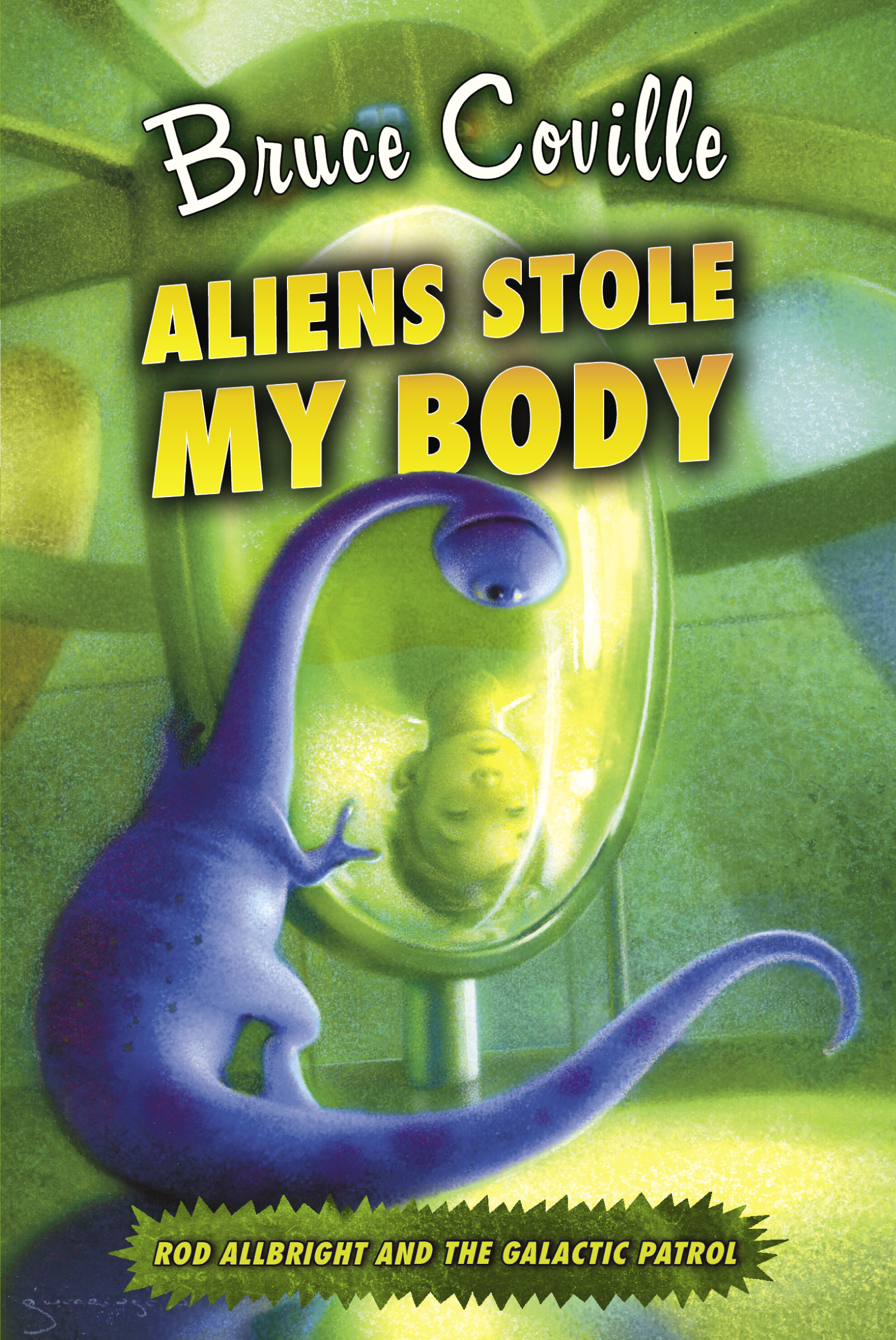 Aliens Stole My Body (Rod Allbright and the Galactic Patrol, Book 4)