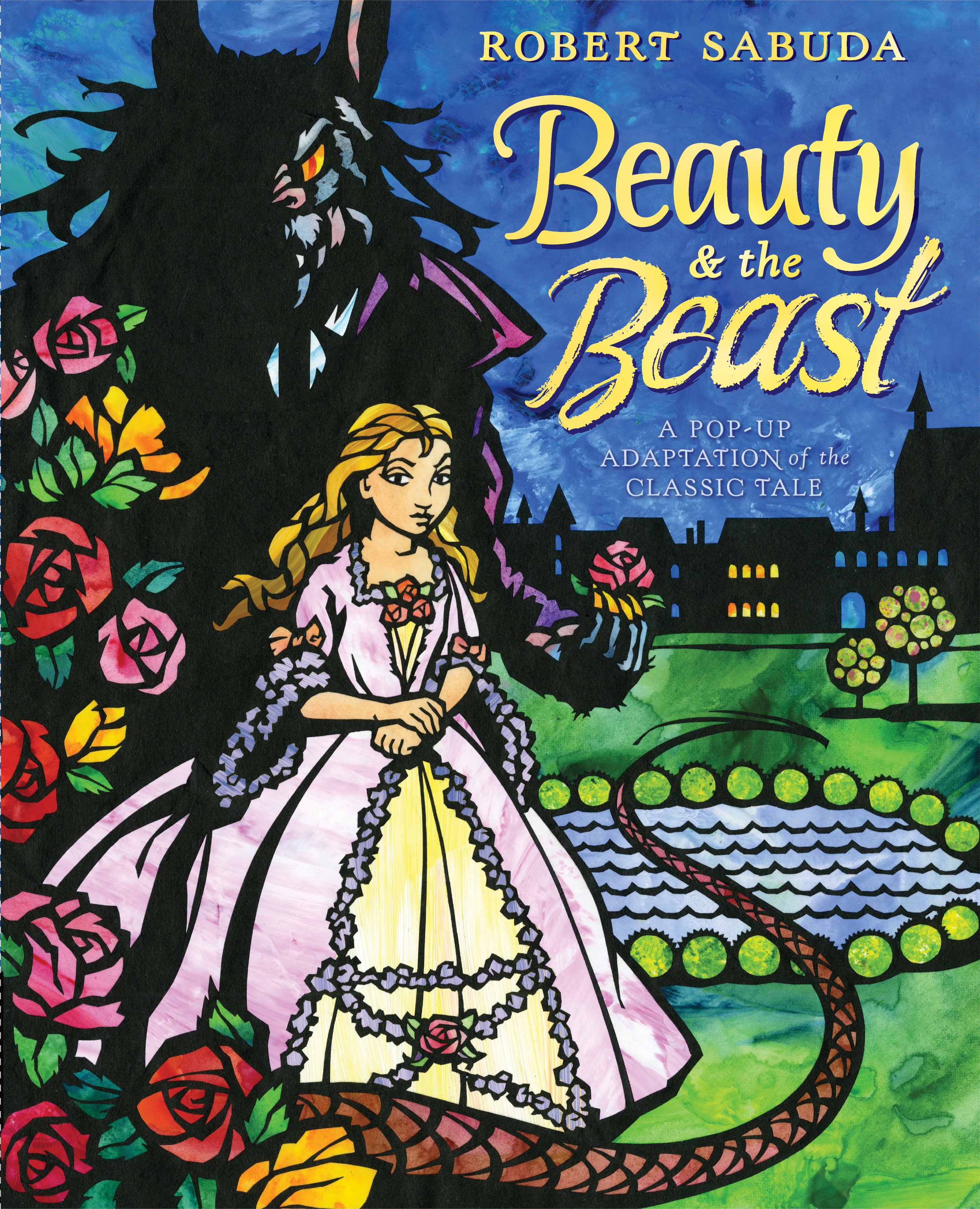 Beauty The Beast Book By Robert Sabuda Official Publisher Page
