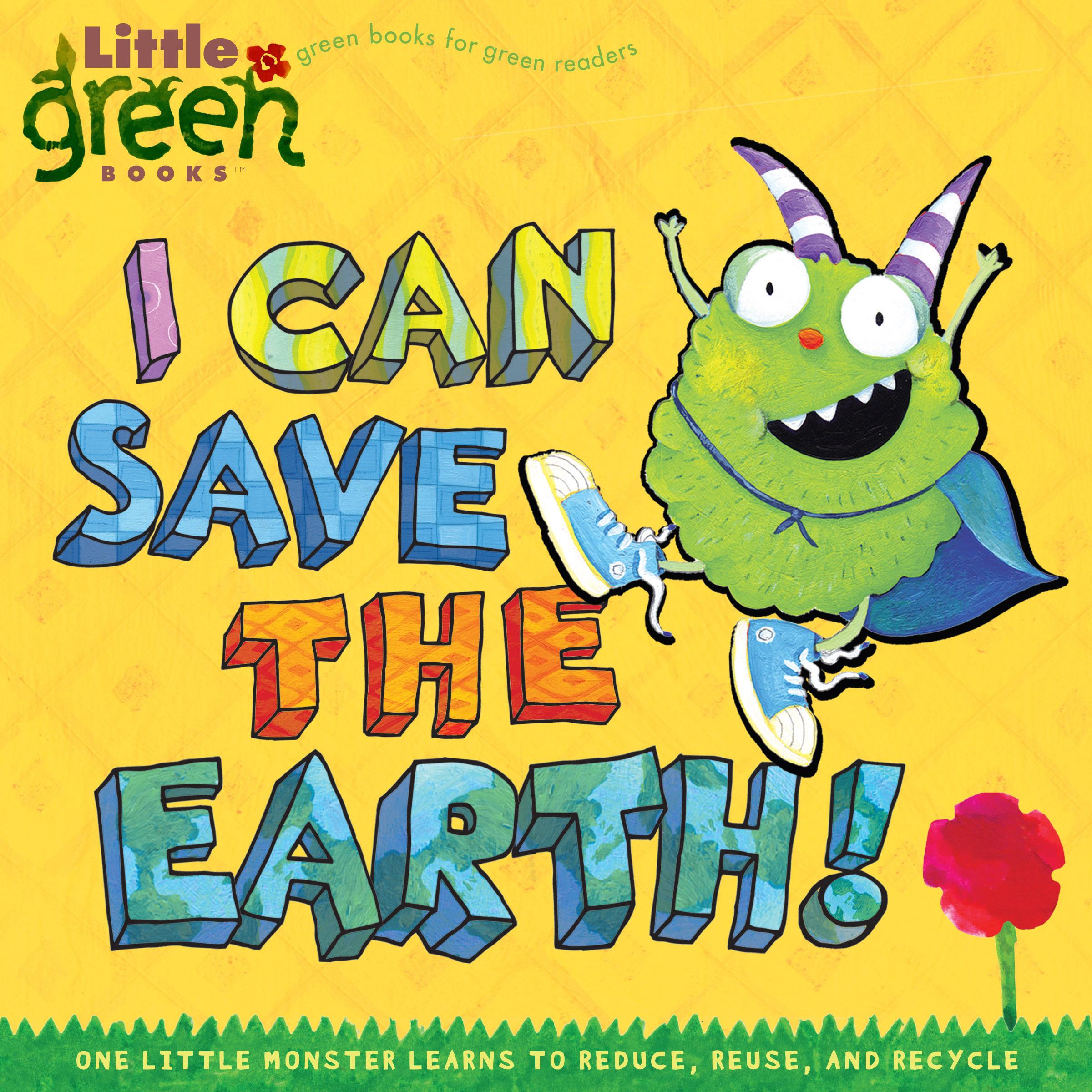 I Can Save The Earth Book By Alison Inches Viviana Garofoli