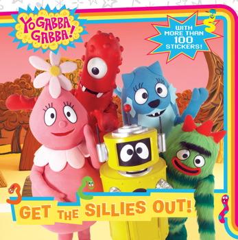 Get the Sillies Out! (Yo Gabba Gabba!) Siobhan Ciminera