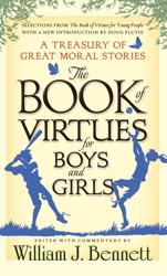 The Book of Virtues for Boys and Girls