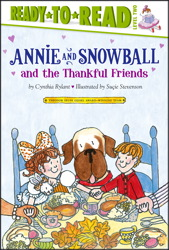 Annie and Snowball and the Thankful Friends