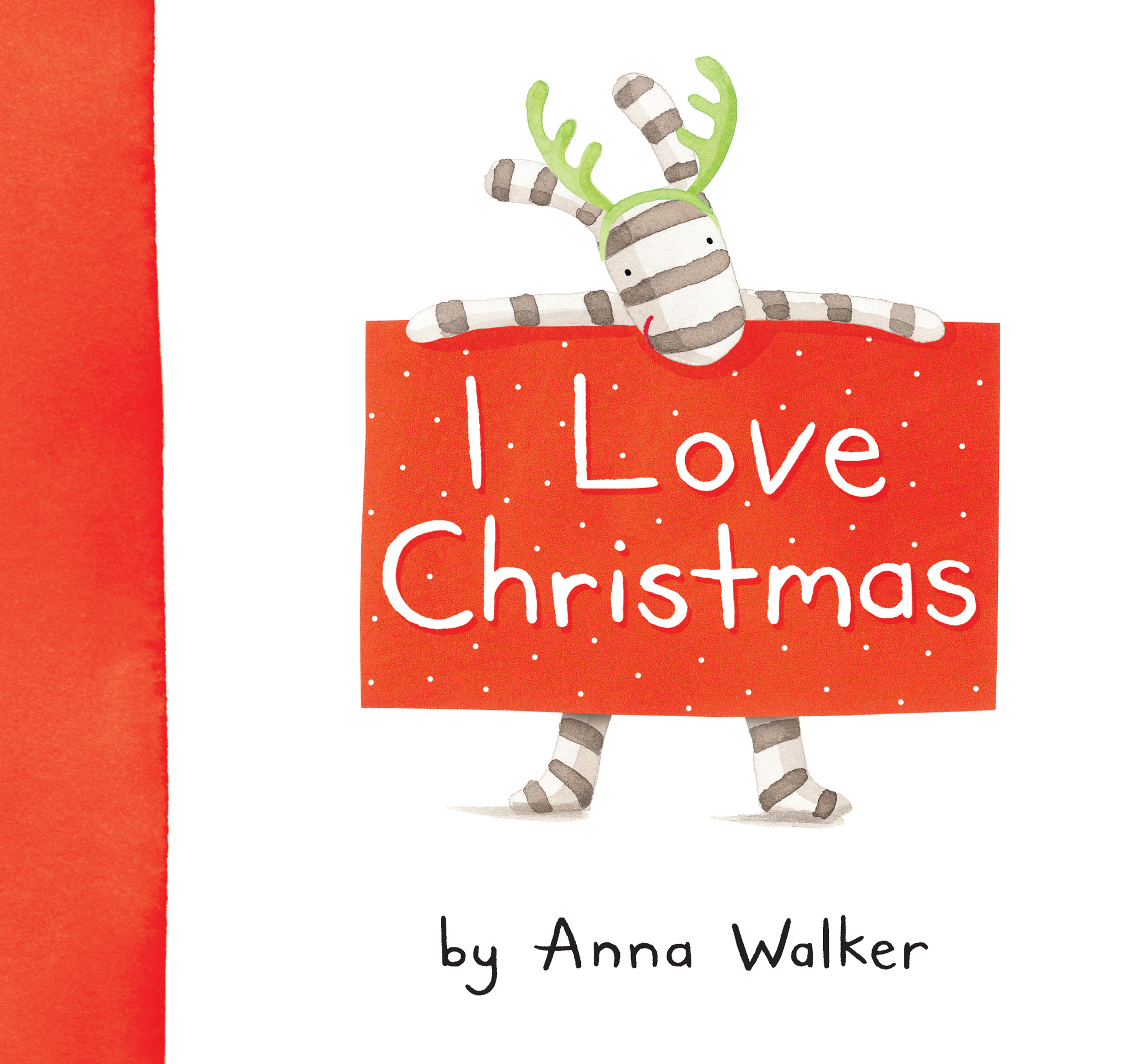 I Love Christmas | Book by Anna Walker | Official Publisher Page ...
