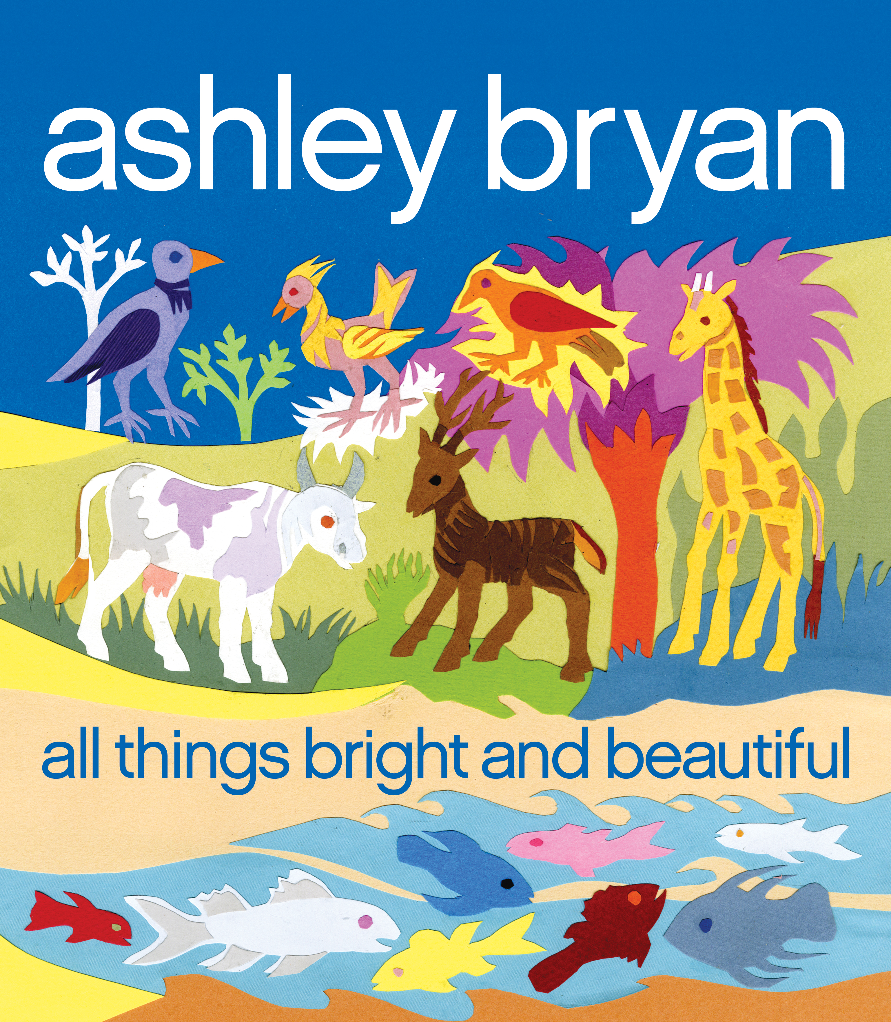 All Things Bright And Beautiful Book By Cecil F Alexander Ashley Bryan Official Publisher Page Simon Schuster