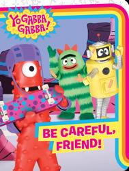 Be Careful, Friend!
