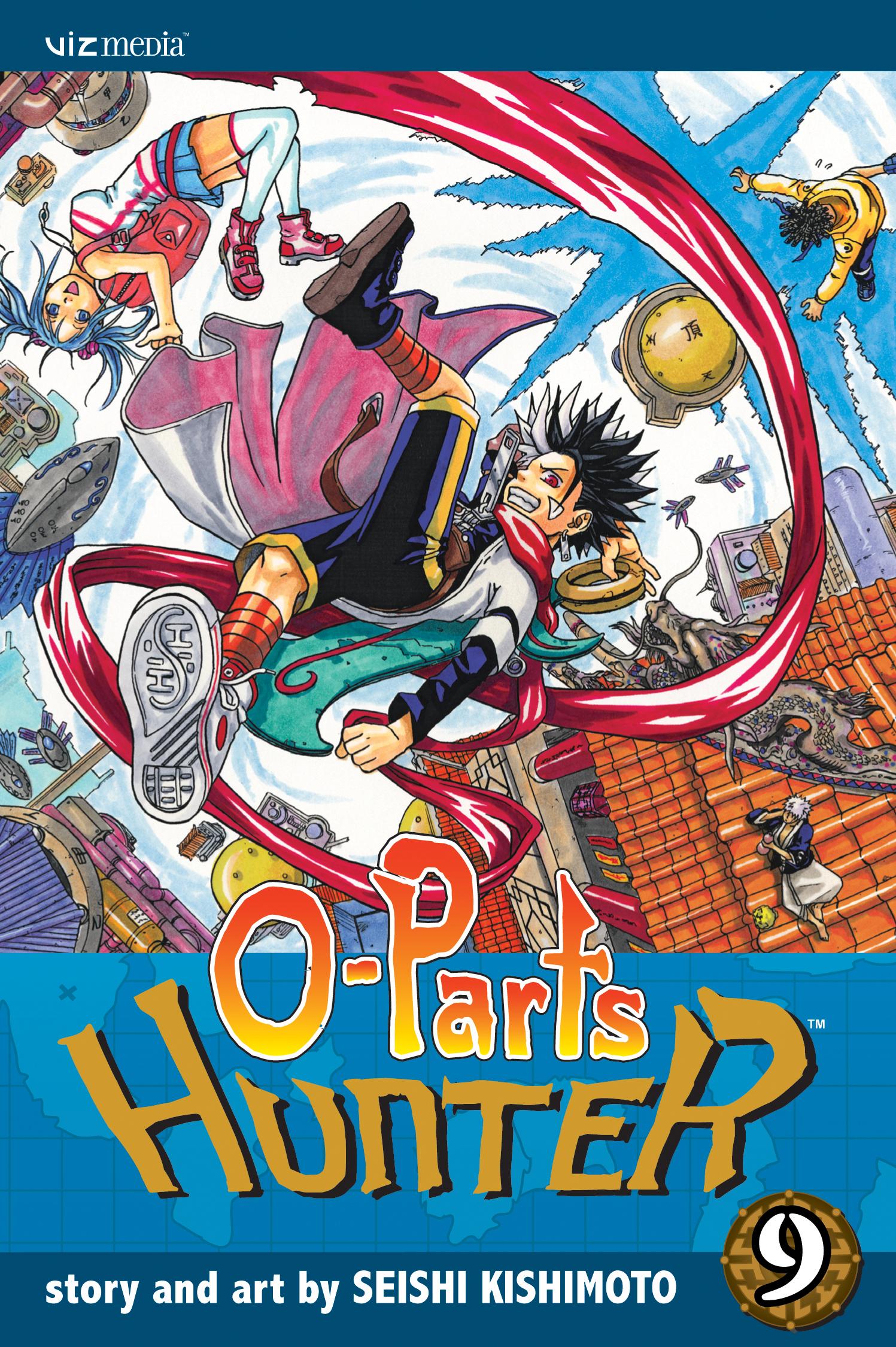 O-Parts Hunter, Vol  9 | Book by Seishi Kishimoto | Official