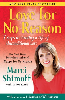 Buy Love For No Reason: 7 Steps to Creating a Life of Unconditional Love