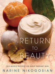 Buy Return to Beauty: Old-World Recipes for Great Radiant Skin