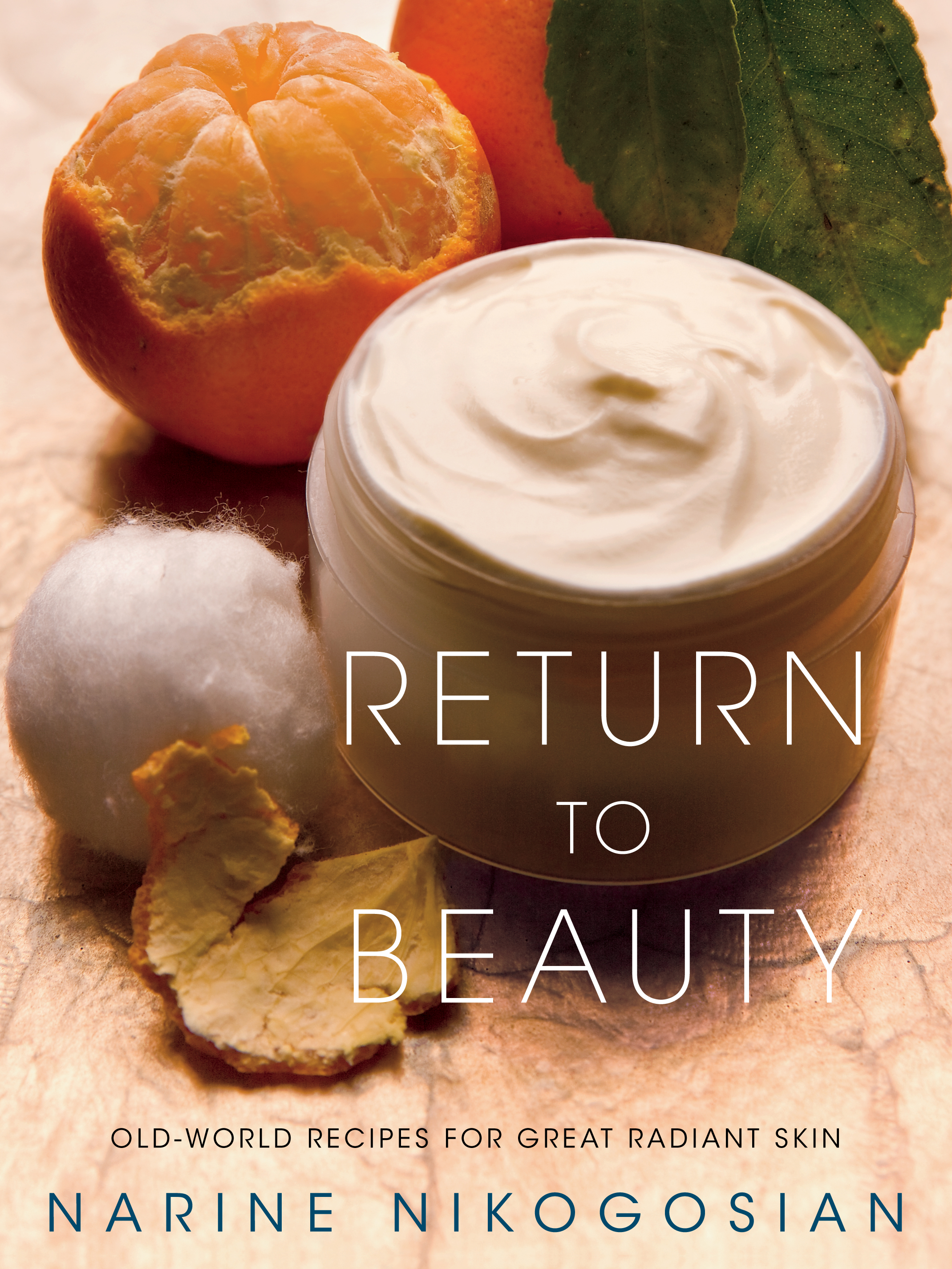 Return to beauty ebook by narine nikogosian official publisher old world recipes for great radiant skin forumfinder Image collections