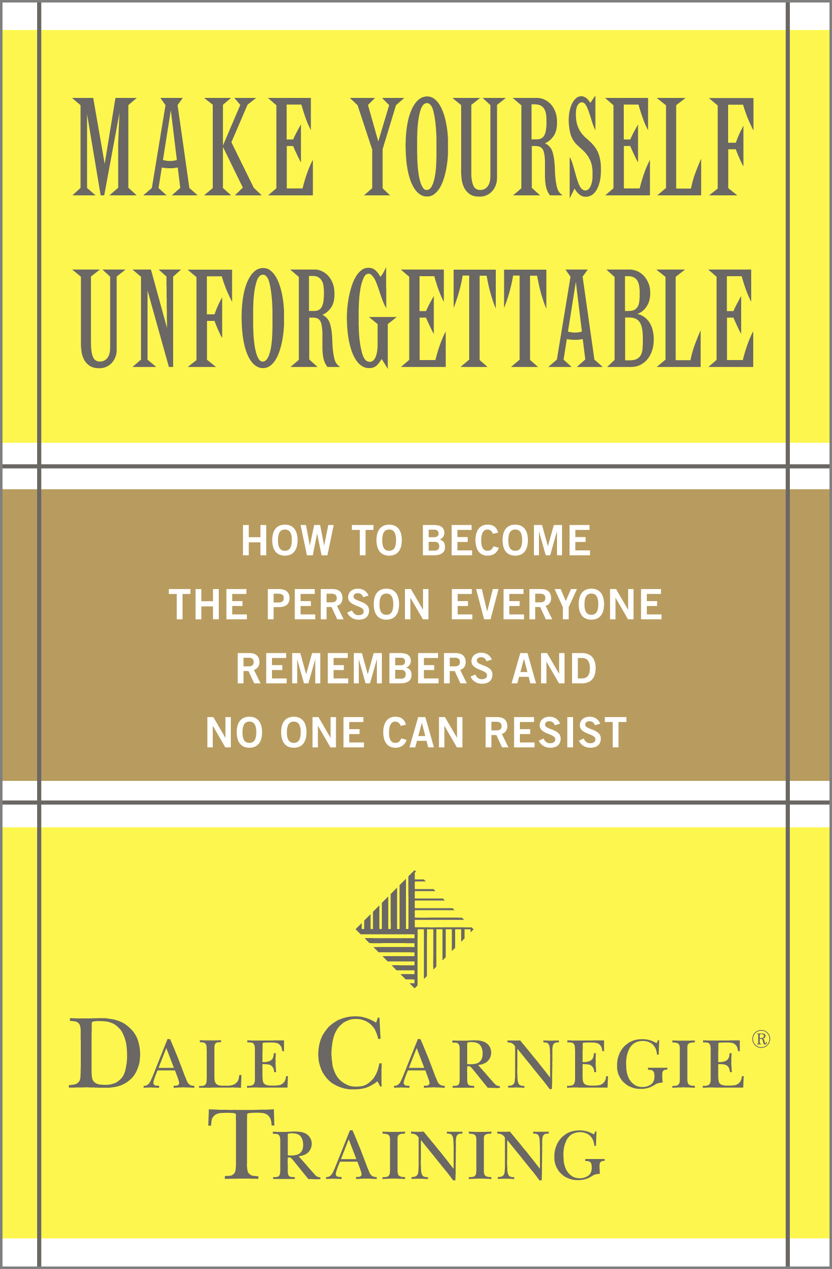Make yourself unforgettable book by dale carnegie training cvr9781439188224 9781439188224 hr make yourself unforgettable solutioingenieria Choice Image