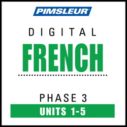 French Phase 3, Unit 01-05: Learn to Speak and Understand French with Pimsleur Language Programs Pimsleur
