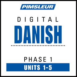 Danish Phase 1, Unit 01-05: Learn to Speak and Understand Danish with Pimsleur Language Programs Pimsleur