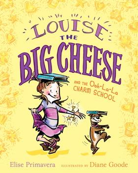 Louise the Big Cheese and the Ooh-la-la Charm School