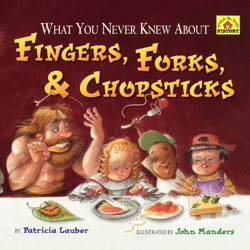 What You Never Knew About Fingers, Forks, & Chopsticks