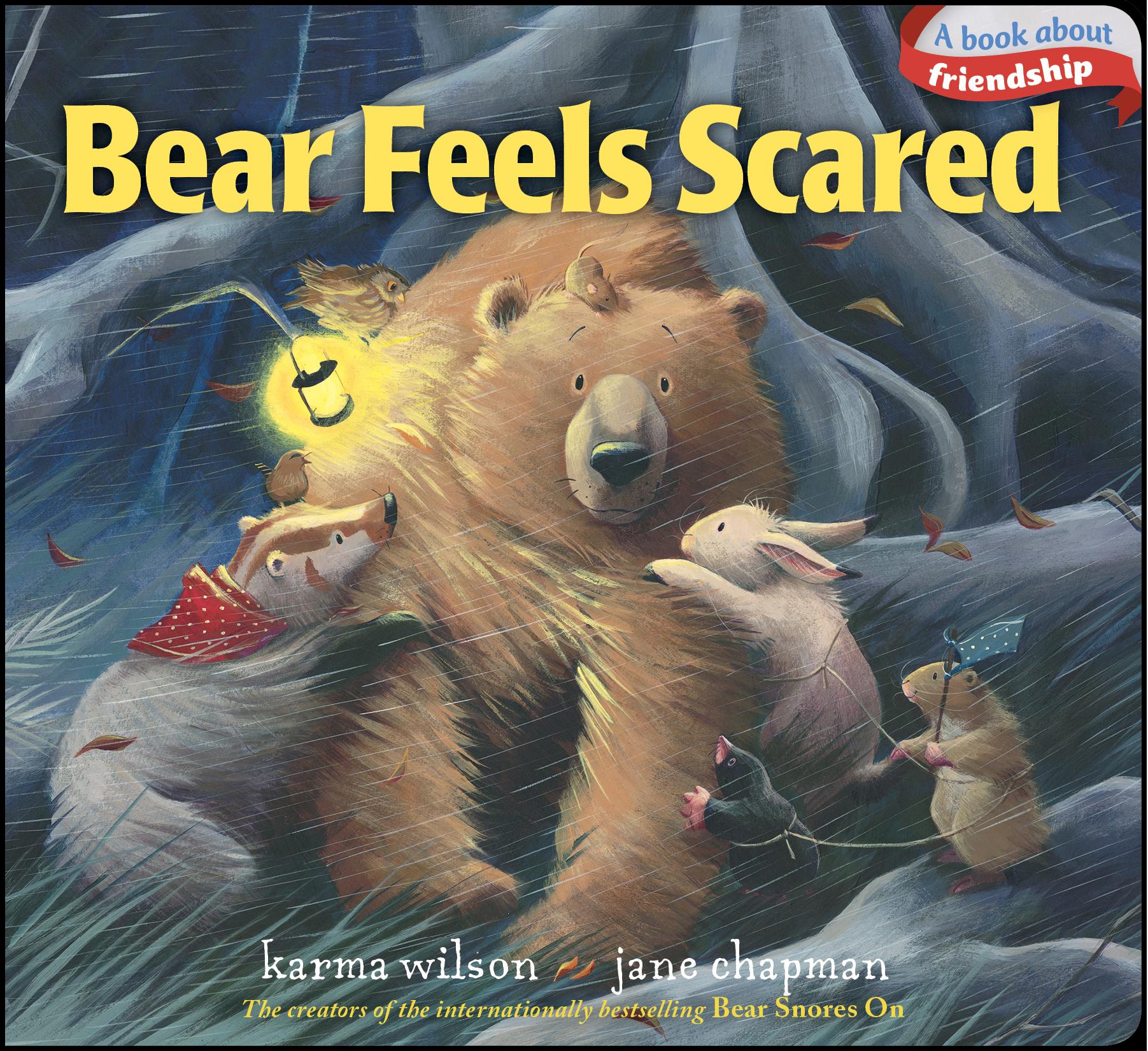 bear feels scared book by karma wilson jane chapman official