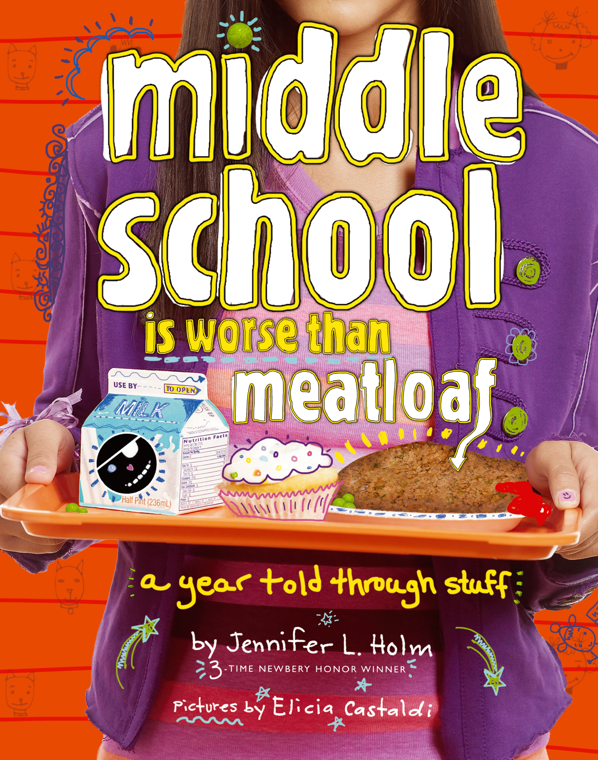 Middle School Is Worse Than Meatloaf Book By Jennifer L border=