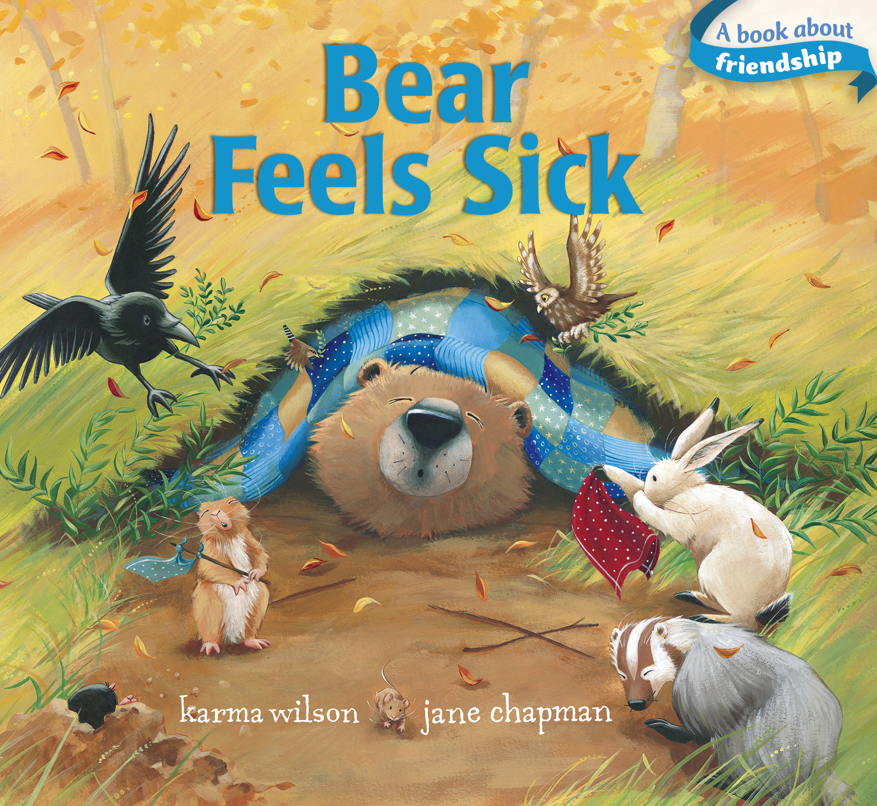 Bear Feels Sick Book By Karma Wilson Jane Chapman