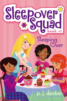 Sleepover Squad Books By P J Denton And Julia Denos From