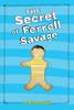 The Secret of Ferrell Savage