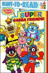 Super Gabba Friends!