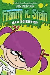 The Complete Franny K. Stein, Mad Scientist