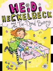 Heidi heckelbeck and the tie dyed bunny 9781442489387