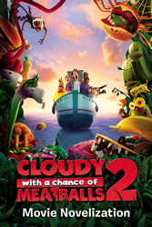 Cloudy with a Chance of Meatballs 2 Movie Novelization